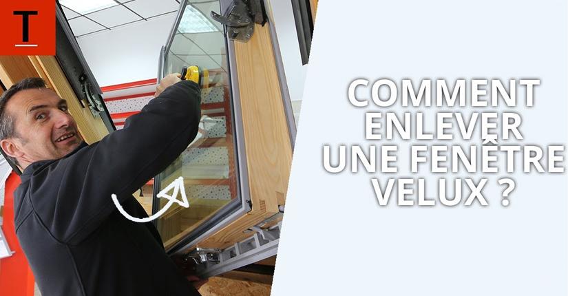 Comment démonter l'ouvrant d'une fenêtre VELUX ?