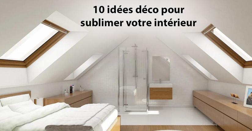 10 idées déco pour sublimer votre intérieur