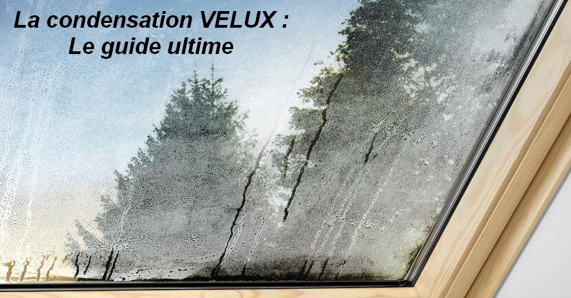 La condensation VELUX