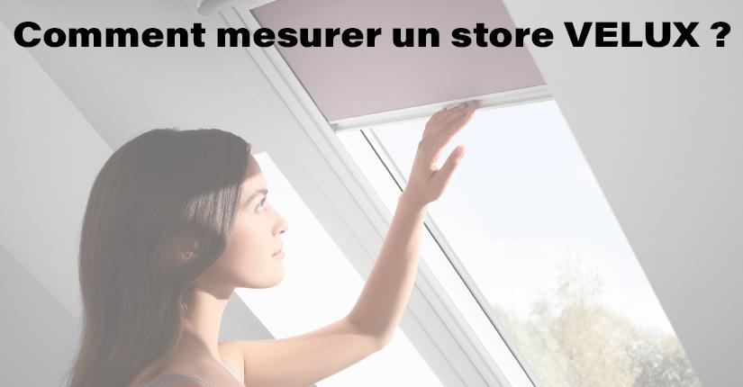 Comment mesurer un store Velux ?
