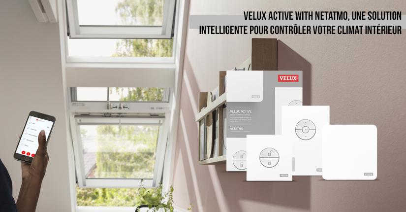 Velux Active with netatmo, une solution intelligente pour contrôler votre climat intérieur !